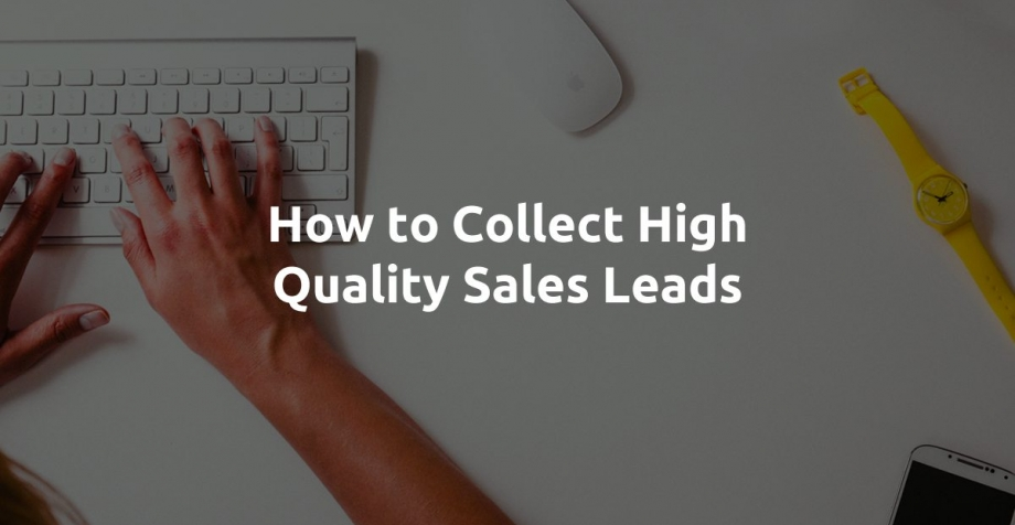 How To Collect High Quality Leads.
